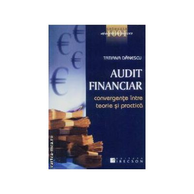 Audit financiar convergente intre teorie si practica