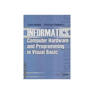 Informatics Computer hardware and programming in Visual Basic