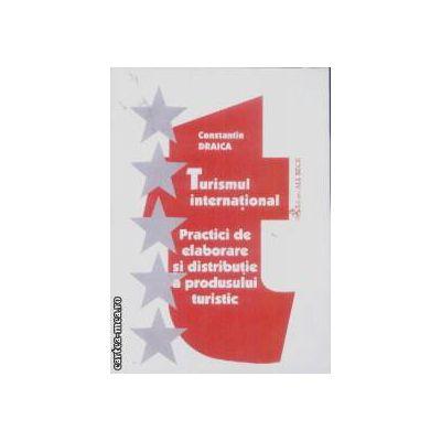 Turismul international Practici de elaborare si distributie a produsului turistic aplicatii