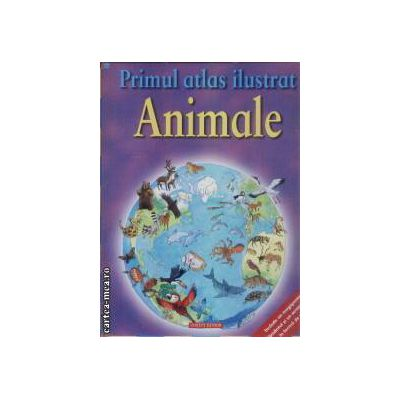 Primul atlas ilustrat Animale