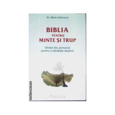 Biblia pentru minte si trup