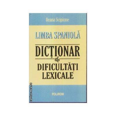 Limba Spaniola Dictionar de dificultati lexicale