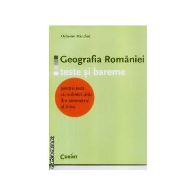 Geografia Romaniei teste si bareme pt teza cu subiect unic sem 2