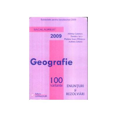Geografie 100 variante enunturi si rezolvari Bac
