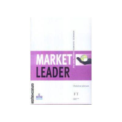 Market Leader Advanced Business English Test File(editura Longman, autor:Christine Johnson isbn:0-582-85462-8)