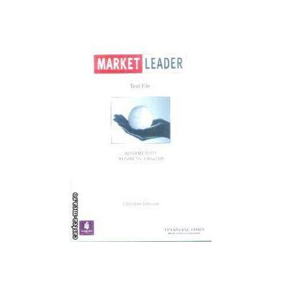 Market Leader Test File Intermediate Business English(editura Longman, autor:Christine Johnson isbn:0-582-36572-4)
