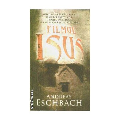 Filmul Isus(editura Rao, autor:Andreas Eschbach isbn:978-973-103-841-4)