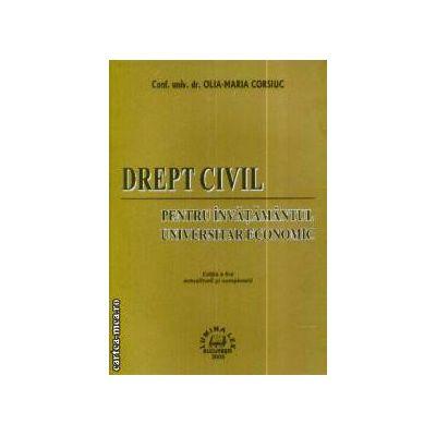 Drept civil pentru invatamantul universitar economic(editura LuminaLex, autor:Olia-Maria Corsiuc isbn:978-973-758-055-9)