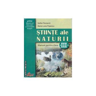 Stiinte ale Naturii manual clasa a 3 a (editura : Akademos Art , autor : Stefan Pacearca , ISBN 973-86952-6-0 )