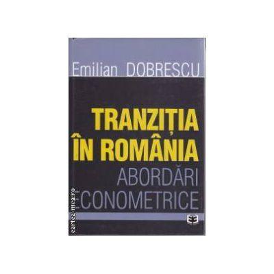 Tranzitia in Romania abordari econometrice