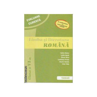 Evaluare curenta Limba si Literatura Romana clasa 6 a