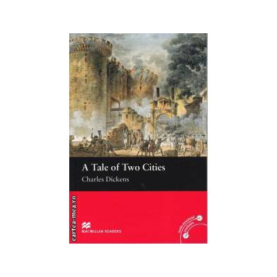 A Tale of Two Cities - Level 2 Beginner ( editura: Macmillan, autor: Charles Dickens, ISBN 978-0-2300-3508-9 )