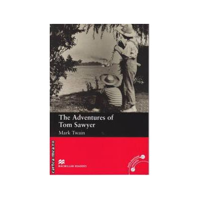 The Adventure of Tom Sawyer - Level 2 Beginner ( editura: Macmillan, autor: Mark Twain, ISBN 978-0-230-03033-6 )