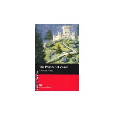 The Prisoner of Zenda - Level 2 Beginner ( editura: Macmillan, autor: Anthony Hope, ISBN 978-1-4050-7250-2 )