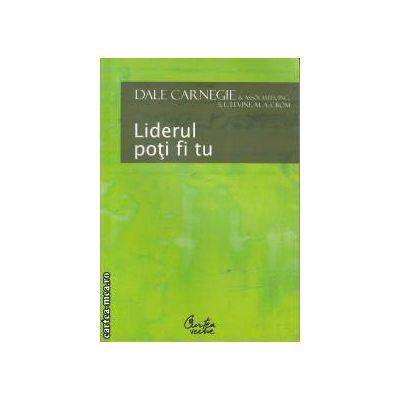Liderul poti fi tu(editura Curtea Veche, autor:Dale Carnegie isbn:973-8356-22-9)