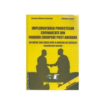 Implementarea Proiectelor cofinantate din Fondrui Europene Post-Aderare