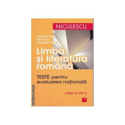 Limba si literatura Romana Teste pentru Evaluarea Nationala clasa 8 a