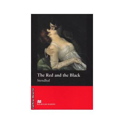 The Red and the Black - Level 5 Intermediate ( editura: Macmillan, autor Stenhal, ISBN 978-1-4050-7458-2 )