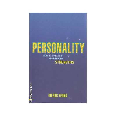 Personality How to unleash your hidden Strenghts