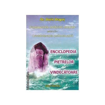 Fundamentele medicinei naturale. Vol 3: Cristaloterapia psihocauzala: enciclopedia pietrelor vindecatoare (Editura: Deceneu, Autor: Dr. Dorin Dragos ISBN 978-973-9466-52-3 )