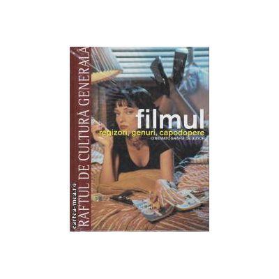 Filmul Regizori genuri capodopere Cinematografia de autor