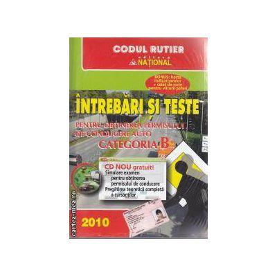 Intrebari si Teste pentru obtinerea permisului de coducere auto categoria B 2010 +caiet de note pentru viitorii soferi