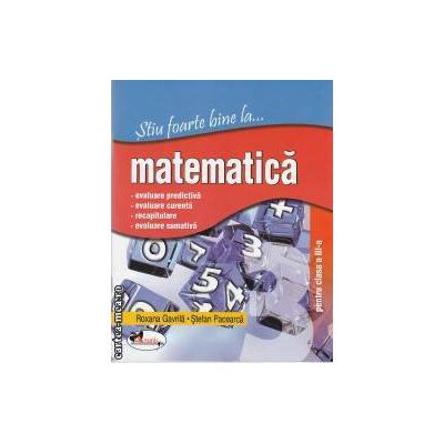 Stiu foarte bine la matematica pentru clasa a III-a