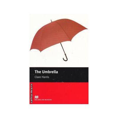The umbrella - level Starter ( editura: Macmillan, autor: Clare Harris, ISBN 9780230035898 )