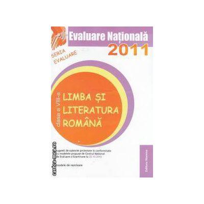 Evaluare Nationala 2011 Limba si literatura romana clasa a VIII-a