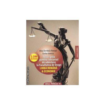 Teste-grila pentru concursul de admitere la Facultatea de Drept Limba Romana & Economie