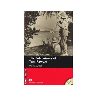 The Adventures of Tom Sawyer Level 2 Beginner with audio CD ( editura: Macmillan, autor: Mark Twain, ISBN 9781405076081 )
