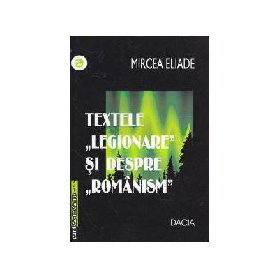 Textele ' legionare' si despre 'romanism'