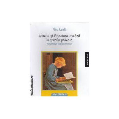 Limba si literatura romana in scoala primara perspective complementare