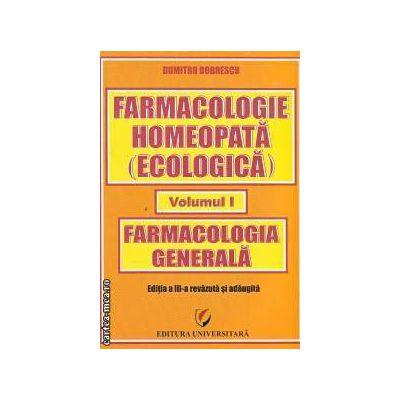 Farmacologie homeopata(ecologica) volumul I Farmacologia generala