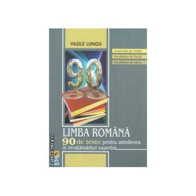 Limba romana 90 de teste pentru admiterea in invatamantul superior