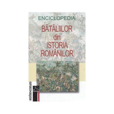 Enciclopedia bataliilor din istoria romanilor
