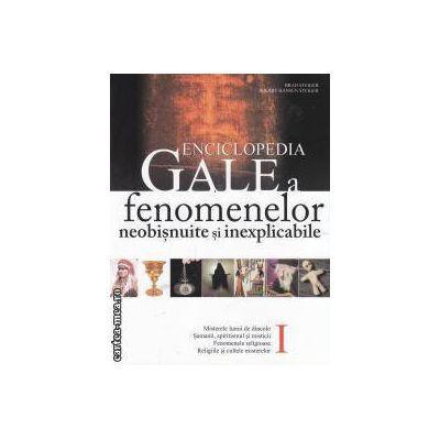 Enciclopedia Gale a fenomenelor neobisnuite si inexplicabile volumul I