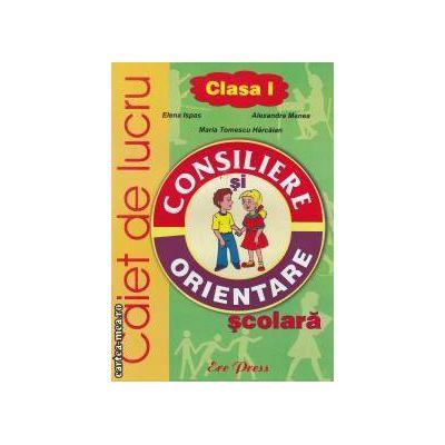 Consiliere si orientare caiet de lucru pentru clasa I