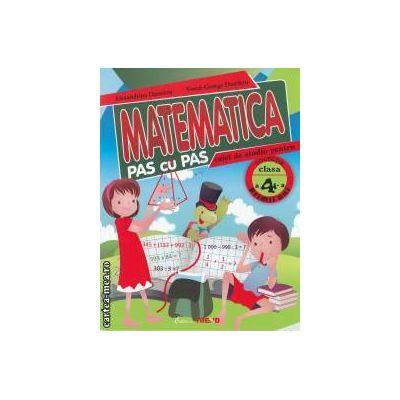 Matematica pas cu pas caiet de studiu pentru clasa a 4 a