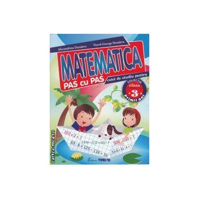 Matematica pas cu pas caiet de studiu pentru clasa a 3 a