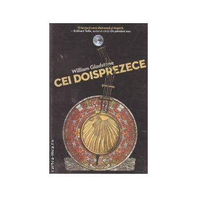 Cei doisprezece(editura Curtea Veche, autor:Eckhart Tolle isbn:978-606-588-151-8)