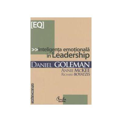 Inteligenta emotionala in Leadership(editura Curtea Veche, autori:Daniel Goleman, Annie McKee, Richard Boyatzis isbn:978-973-669-329-8)
