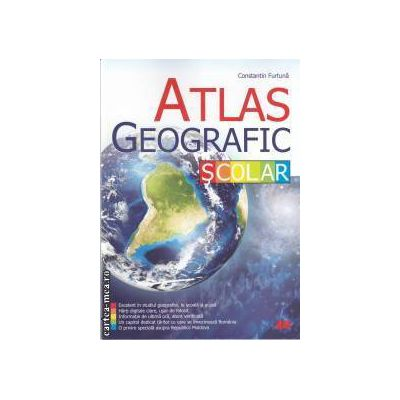 Atlas geografic scolar(editura All, autor:Constantin Furtuna isbn:978-973-684-650-2)
