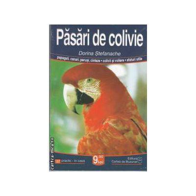 Pasari de colivie(editura Cartea de Buzunar, autor:Dorina Stefanache isbn:973-705-099-1)