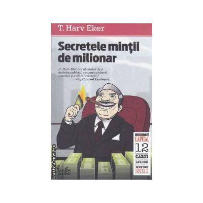 Secretele mintii de milionar (editura Curtea Veche, autor: T. Harv Eker isbn: 978-606-588-153-2)