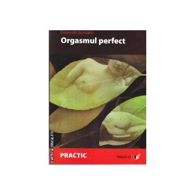 Orgasmul perfect(editura Paralela 45 isbn:978-973-697-986-6)