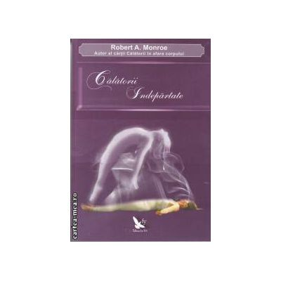 Calatorii indepartate(editura For You, autor: Robert A. Monroe isbn: 978-973-1701-88-2)