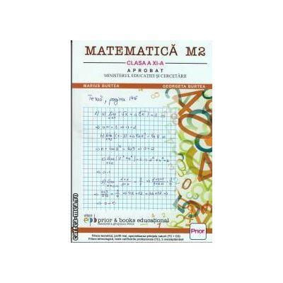 Matematica M2 manual pentru clasa a XI-a(editura Prior Pages, autori: Marius Burtea,Georgeta Burtea isbn: 978-973-1908-05-2)