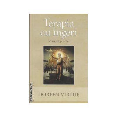 Terapia cu ingeri(editura Adevar divin, autor: Doreen Virtue isbn: 978-606-8080-68-0)