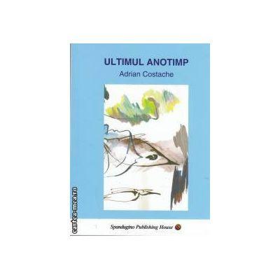 Ultimul anotimp(editura Spandugino, autor: Adrian Costache isbn: 978-973-88796-6-9)